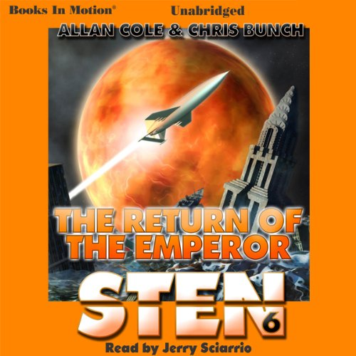 The Return of the Emperor     Sten Series, Book 6              By:                                                                                                                                 Allan Cole,                                                                                        Chris Bunch                               Narrated by:                                                                                                                                 Jerry Sciarrio                      Length: 12 hrs and 46 mins     91 ratings     Overall 4.3