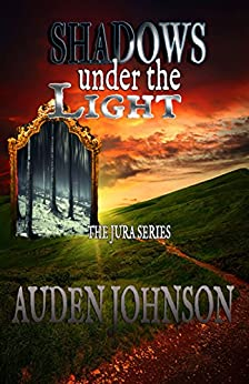 Shadows Under The Light (The Jura Series Book 2) by [Auden D. Johnson]