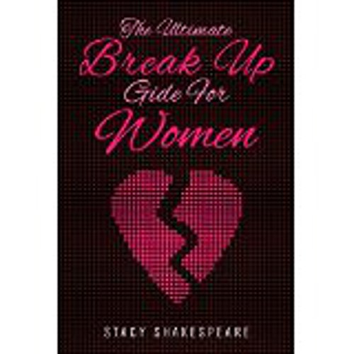 Break Up: The Ultimate Break up Guide for Women audiobook cover art