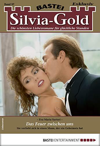 Silvia-Gold 97 - Liebesroman: Das Feuer zwischen uns (German Edition)