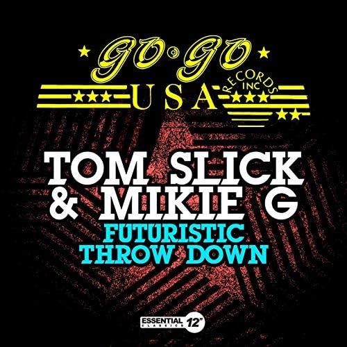 Tom Slick & Mikie G