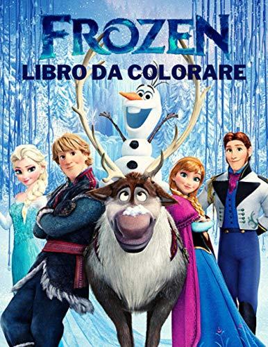 Frozen Libro Da Colorare: +50 Pagine Da Colorare Di Alta Qualità Frozen, Regalo Perfetto Per i Fan Di Frozen
