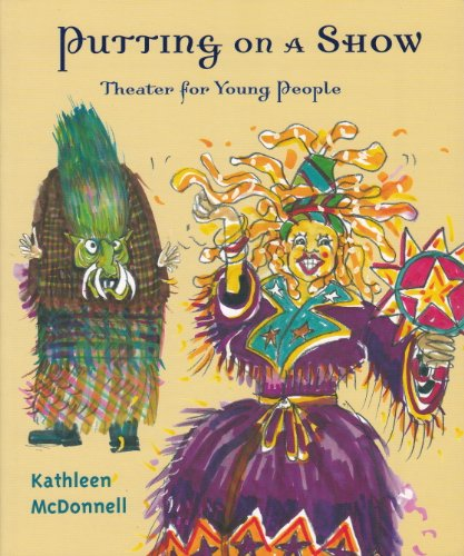 Putting On a Show: Theater for Young People (English Edition)
