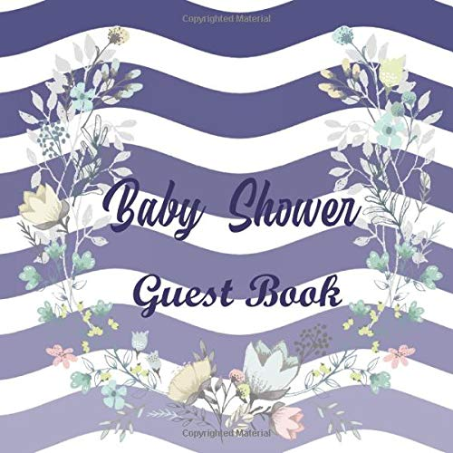 Baby Shower Guest Book: Guests Sign In And Write Specials Messages To Baby & Parents  - Bonus Gift Log Included  Picture Section to Create a Lasting Keepsake