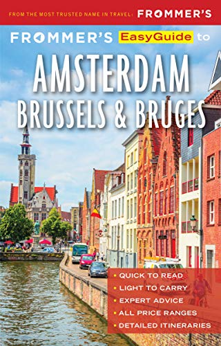 Frommer's Easyguide to Amsterdam, Brussels and Bruges