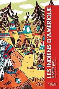 Book's Cover of Les indiens d'Amérique à petits pas