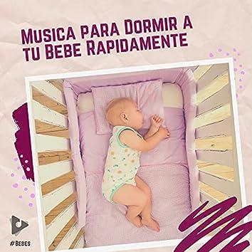 # Música para Dormir a tu Bebé Rápidamente