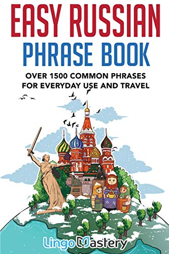 Compare Textbook Prices for Easy Russian Phrase Book: Over 1500 Common Phrases For Everyday Use And Travel  ISBN 9781951949150 by Lingo Mastery