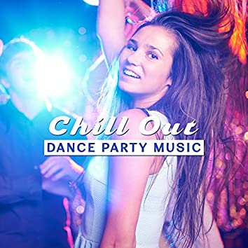 Chill Out Dance Party Music – Ibiza Party Time, Night Beach Music, Summer Relaxing Sounds