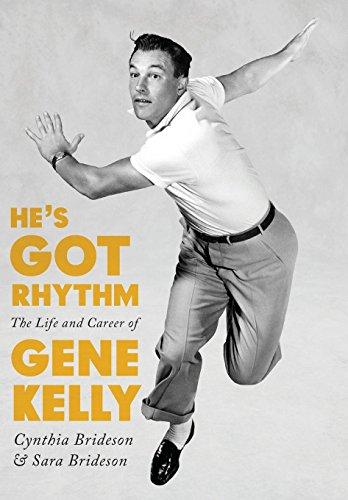 Brideson, C: He's Got Rhythm: The Life and Career of Gene Kelly (Screen Classics)