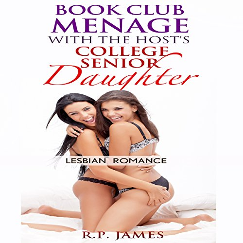 Lesbian Romance: Book Club Menage with the Host's College Senior Daughter audiobook cover art