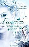 Die Wispernden Bücher - Feenreich: (Sammelband 1) (Die Wispernden Bücher - Sammelbände)