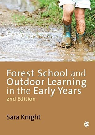Forest School and Outdoor Learning in the Early Years by Sara Knight(2013-06-26)