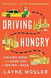 Books Set In Argentina, Driving Hungry: A Memoir by Layne Mosler - argentina books, argentina novels, argentina literature, argentina fiction, argentina, argentine authors, argentina travel, best books set in argentina, popular argentina books, argentina reads, books about argentina, argentina reading challenge, argentina reading list, argentina culture, argentina history, argentina travel books, argentina books to read, novels set in argentina, books to read about argentina, argentina packing list, south america books, book challenge, books and travel, travel reading list, reading list, reading challenge, books to read, books around the world