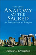 Anatomy of the Sacred (text only) 6th (Sixth) edition by J. C. Livingston