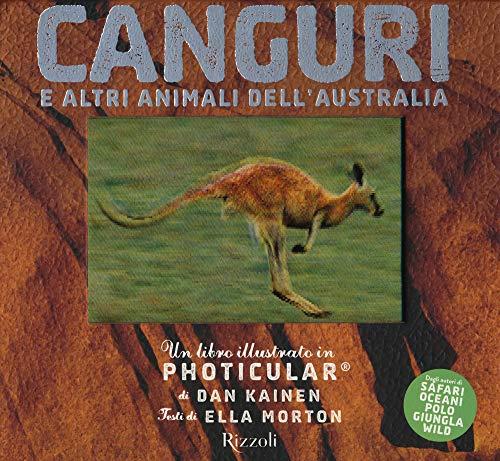 Canguri e altri animali dell'Australia. Un libro illustrato in Photicular®. Ediz. illustrata
