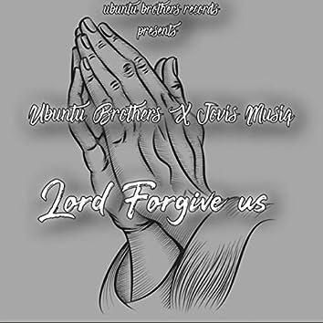 Lord Forgive Us