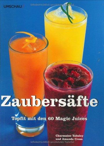 Zaubersäfte: Topfit mit den 60 Magic Juices