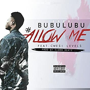 Allow Me (feat. Cwesi Levels)