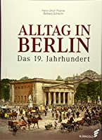 Alltag in Berlin: Das 19. Jahrhundert