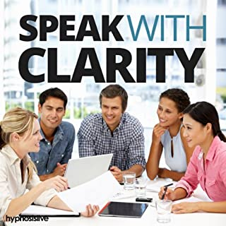 Couverture de Speak with Clarity Hypnosis