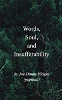 Words, Soul, and Insufferability