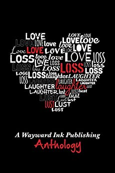 Love, Loss, Laughter & Lust: A Wayward Ink Anthology by [Andrew Q. Gordon, Anyta Sunday, Julie Lynn Hayes, Lily G. Blunt, Lily Velden, Taylin Clavelli]