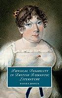 Physical Disability in British Romantic Literature (Cambridge Studies in Romanticism, Series Number 130)