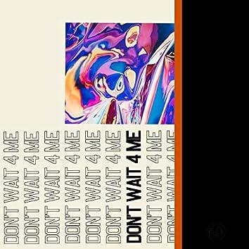 Don't Wait 4 Me (feat. Aaron Miles)