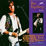 Songtexte von Dan Fogelberg - Something Old, Something New, Something Borrowed...and some Blues