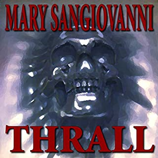 Thrall                   By:                                                                                                                                 Mary Sangiovanni                               Narrated by:                                                                                                                                 Chris Roman                      Length: 10 hrs and 26 mins     13 ratings     Overall 3.7