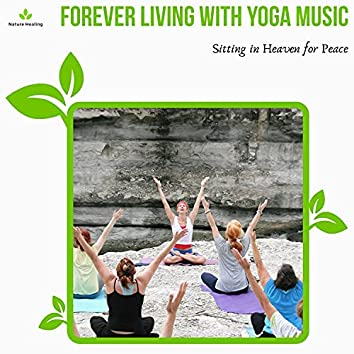 Forever Living With Yoga Music - Sitting In Heaven For Peace