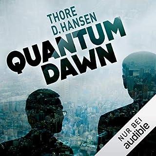 Quantum Dawn                   Autor:                                                                                                                                 Thore D. Hansen                               Sprecher:                                                                                                                                 Sabina Godec                      Spieldauer: 13 Std. und 28 Min.     103 Bewertungen     Gesamt 3,9