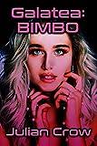 Galatea: BIMBO (Galatea Labs Book 1) (English Edition)
