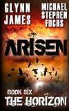 Arisen, Book Six - The Horizon