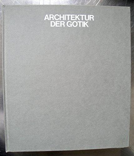 Architektur der Gotik (Reihe: Weltgeschichte der Architektur) - (Bildband)
