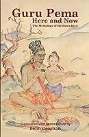 Guru Pema Here and Now: The Mythology of the Lotus Born