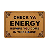Naiteu Front Door Mat Welcome Mat Check Ya Energy Before You Come in This House Machine Washable Rubber Non Slip Backing Bathroom Kitchen Decor Area Rug Funny Doormat Indoor Outdoor Rug 23.6