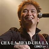 CHA-LA HEAD-CHA-LA (2005 ver.)