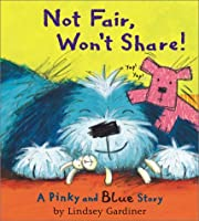 Not Fair, Won't Share: A Pinky and Blue Story