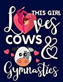 This Girl Loves Cows & Gymnastics: Gymnastics Gifts For Girls: Cute Cow College Ruled Lined Notebook
