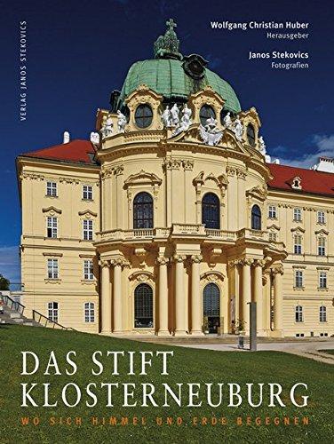 Das Stift Klosterneuburg: Wo sich Himmel und Erde begegnen (Edition Klosterneuburg)