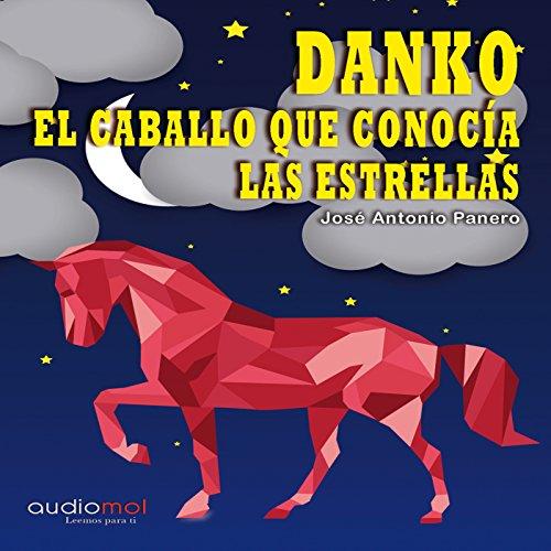 Danko, el caballo que conocía las estrellas [Danko, the Horse That Met the Stars] audiobook cover art