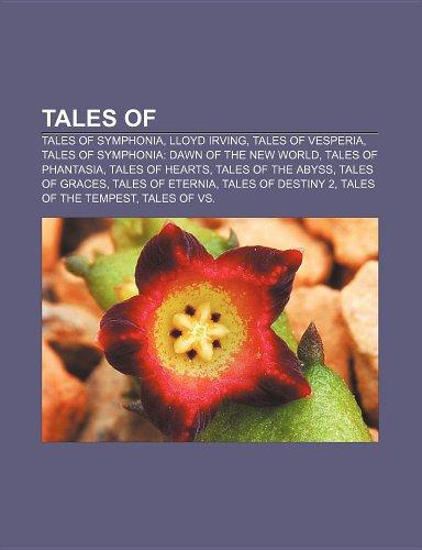 Tales of: Tales of Symphonia, Lloyd Irving, Tales of Vesperia, Tales of Symphonia: Dawn of the New World, Tales of Phantasia, Tales of Hearts