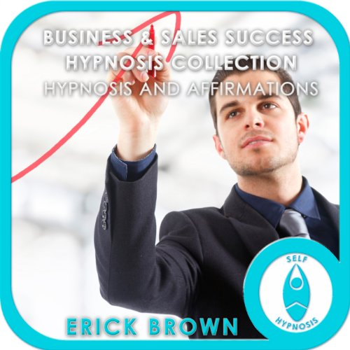 Business and Sales Success Hypnosis Compilation audiobook cover art