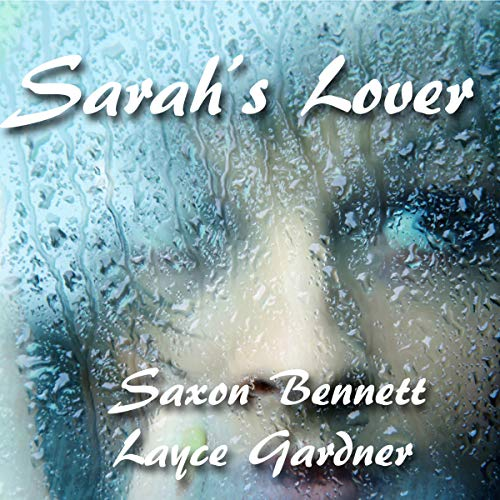 Sarah's Lover                   By:                                                                                                                                 Layce Gardner,                                                                                        Saxon Bennett                               Narrated by:                                                                                                                                 Layce Gardner                      Length: 7 hrs and 22 mins     24 ratings     Overall 4.0