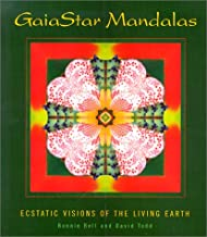 Gaia Star Mandalas: Ecstatic Visions of the Living Earth