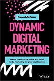 Dynamic Digital Marketing: Master the World of Online and Social Media Marketing to Grow Your Business (English Edition)