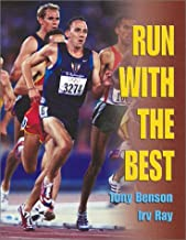 Run with the Best: A Coach's Guide to Training Middle & Long Distance Runners (Based on the Cervtty & Lydiard Models)