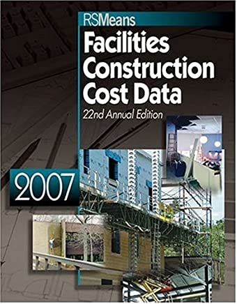 2007 RSMeans Facilities Construction Cost Data